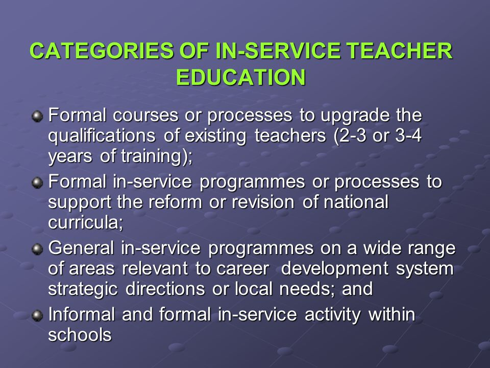 CATEGORIES OF IN-SERVICE TEACHER EDUCATION