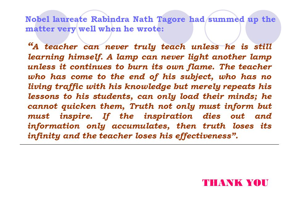 Nobel laureate Rabindra Nath Tagore had summed up the matter very well when he wrote: