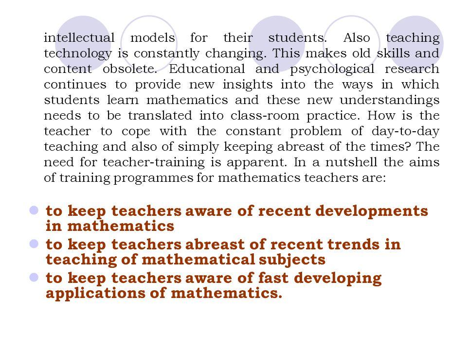 to keep teachers aware of recent developments in mathematics