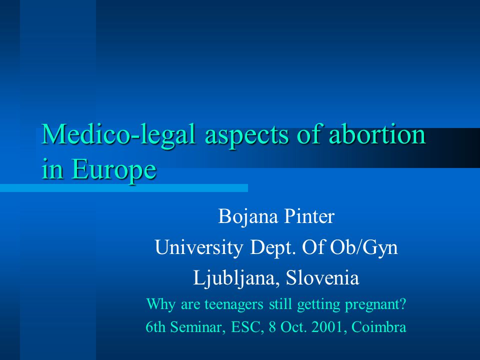 Medico-legal aspects of abortion in Europe