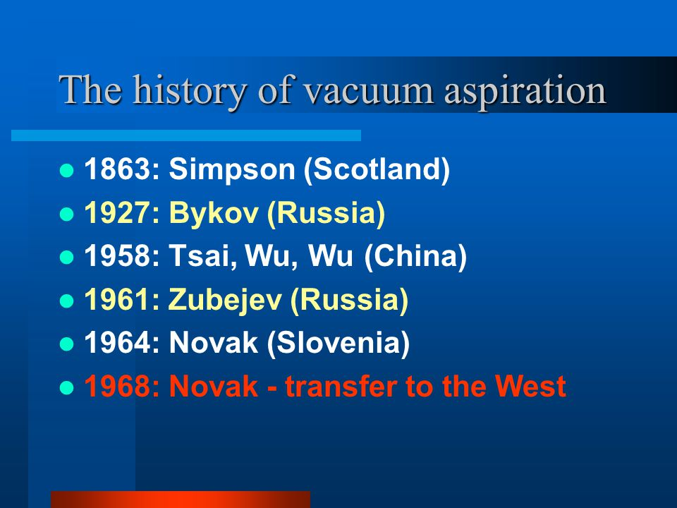 The history of vacuum aspiration