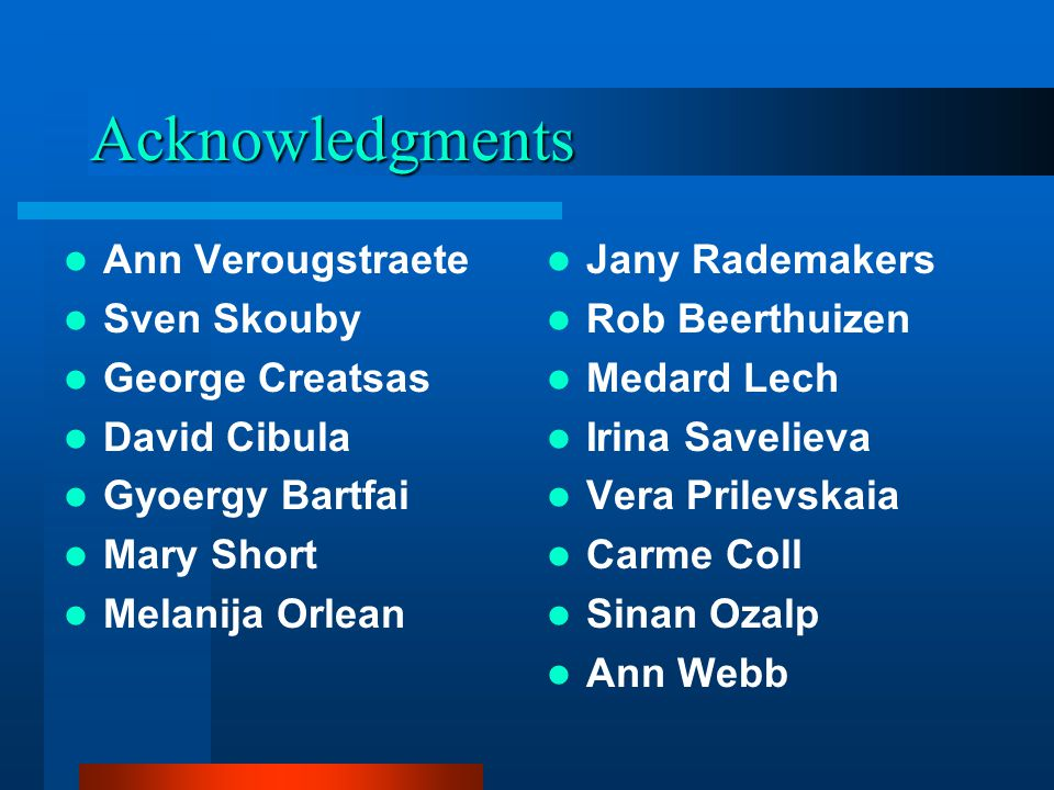 Acknowledgments Ann Verougstraete Sven Skouby George Creatsas
