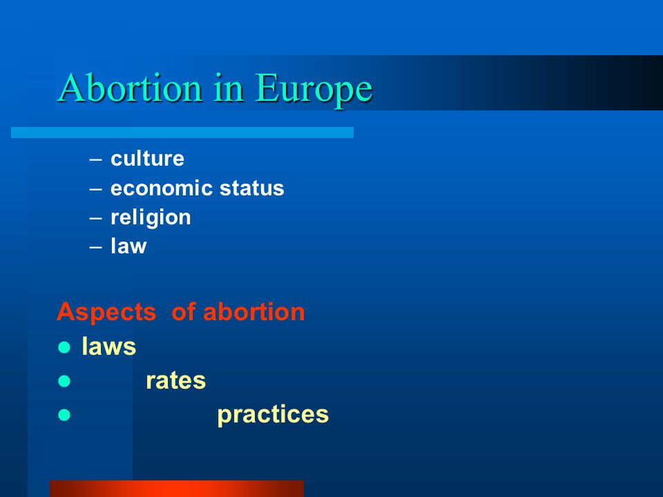 Abortion in Europe Aspects of abortion laws rates practices culture