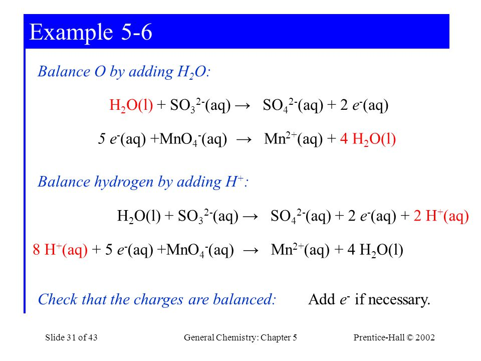 Example 5-6 Balance O by adding H2O: