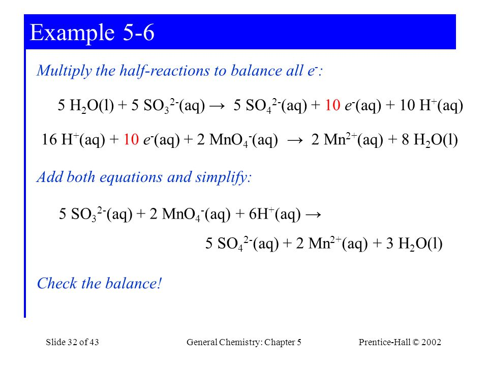 Example 5-6 Multiply the half-reactions to balance all e-:
