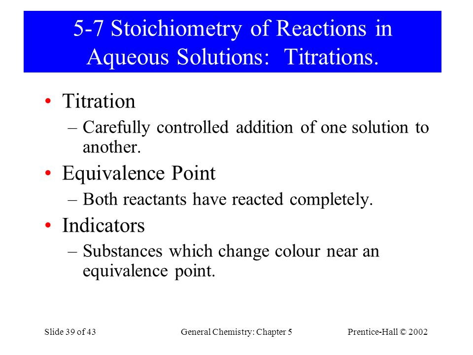 5-7 Stoichiometry of Reactions in Aqueous Solutions: Titrations.