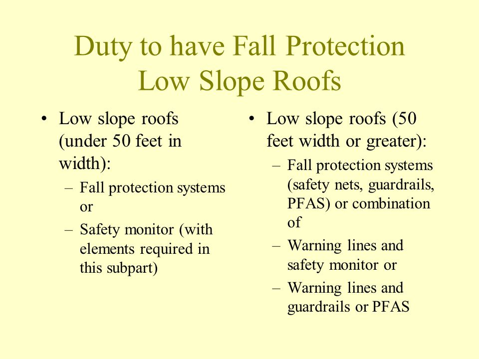 Duty to have Fall Protection Low Slope Roofs