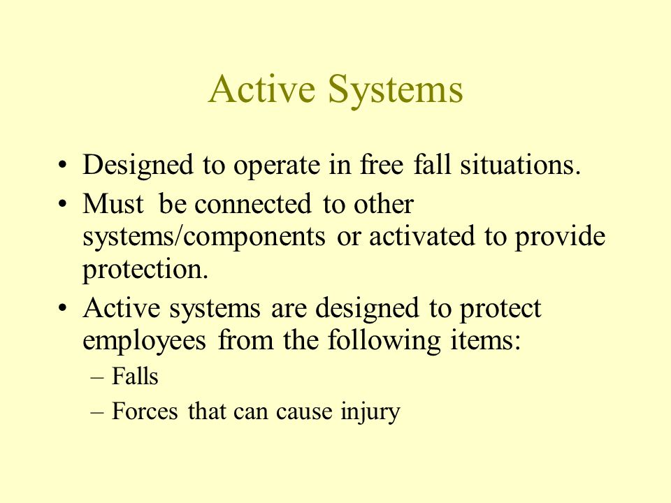 Active Systems Designed to operate in free fall situations.