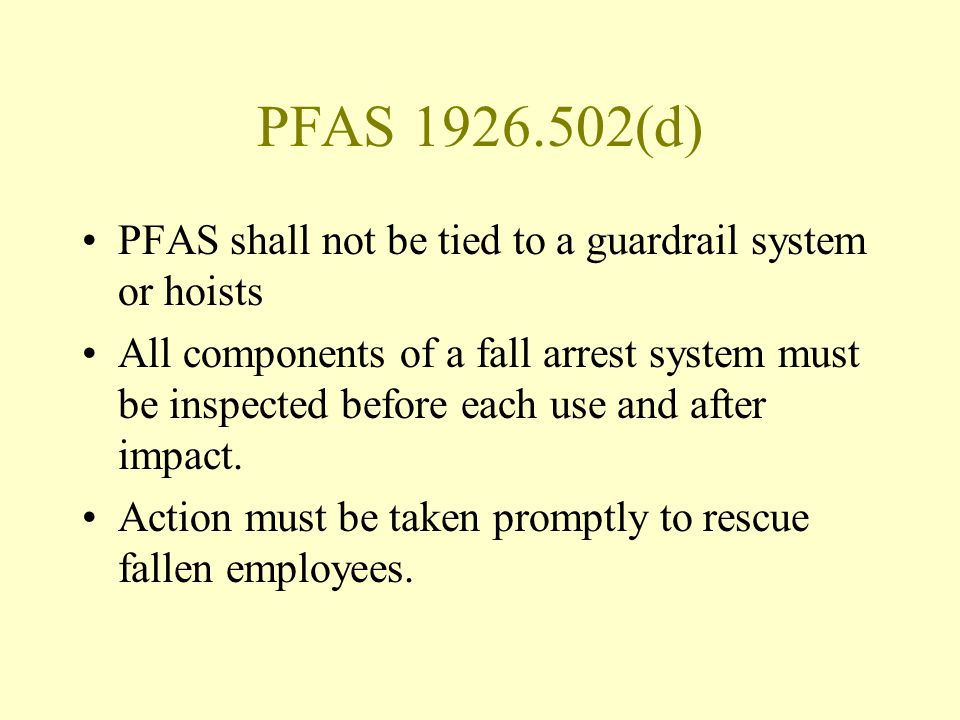 PFAS 1926.502(d) PFAS shall not be tied to a guardrail system or hoists.