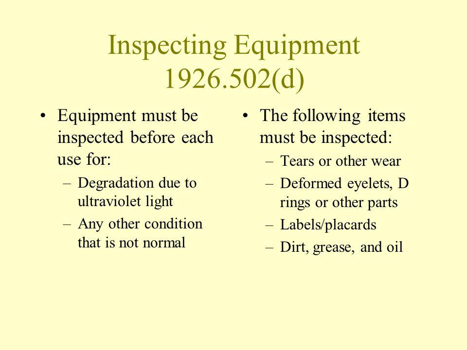 Inspecting Equipment 1926.502(d)