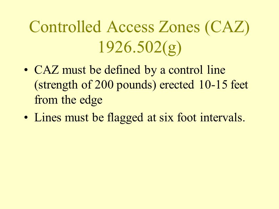 Controlled Access Zones (CAZ) 1926.502(g)