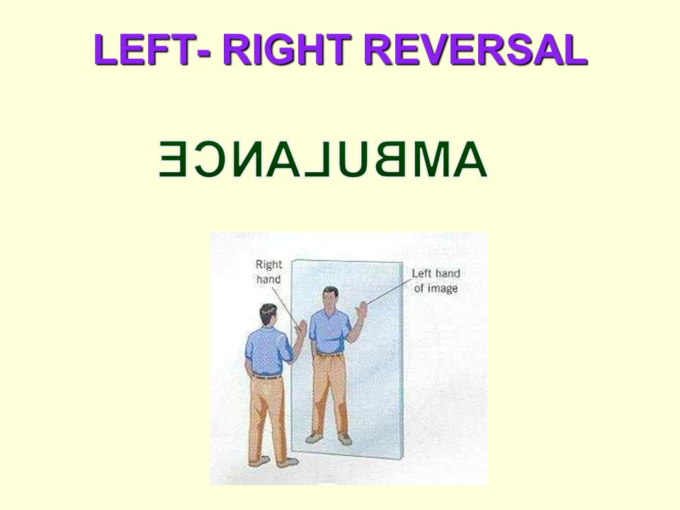 LEFT- RIGHT REVERSAL