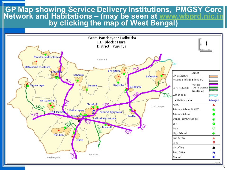 GP Map showing Service Delivery Institutions, PMGSY Core Network and Habitations – (may be seen at www.wbprd.nic.in by clicking the map of West Bengal)