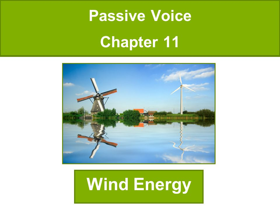 Passive Voice Chapter 11 Wind Energy