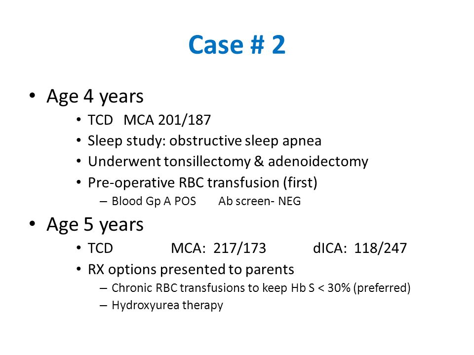 Case # 2 Age 4 years Age 5 years TCD MCA 201/187