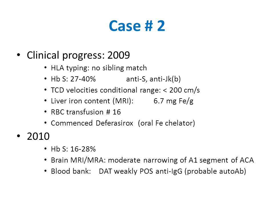 Case # 2 Clinical progress: 2009 2010 HLA typing: no sibling match