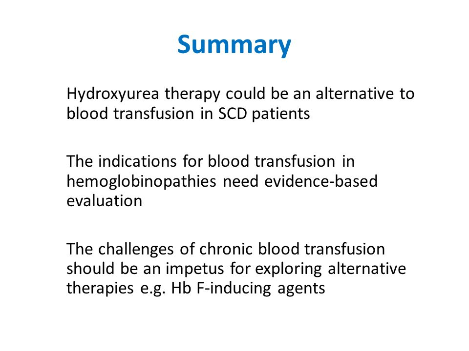 Summary Hydroxyurea therapy could be an alternative to blood transfusion in SCD patients.