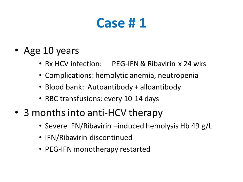 Case # 1 Age 10 years 3 months into anti-HCV therapy