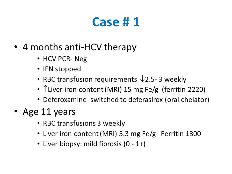 Case # 1 4 months anti-HCV therapy Age 11 years HCV PCR- Neg