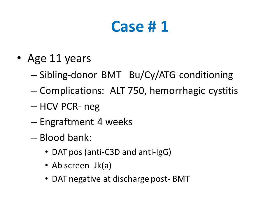 Case # 1 Age 11 years Sibling-donor BMT Bu/Cy/ATG conditioning