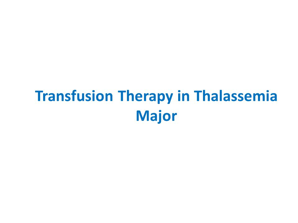 Transfusion Therapy in Thalassemia Major
