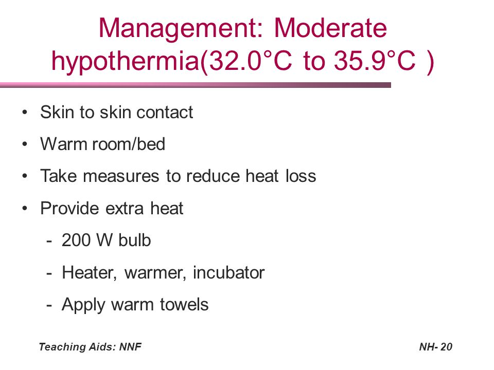 Management: Moderate hypothermia(32.0°C to 35.9°C )