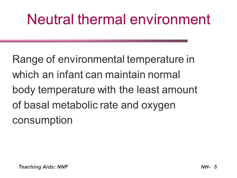 Neutral thermal environment