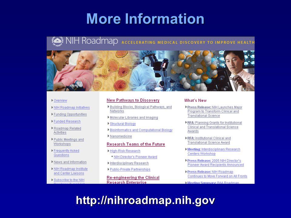 More Information http://nihroadmap.nih.gov
