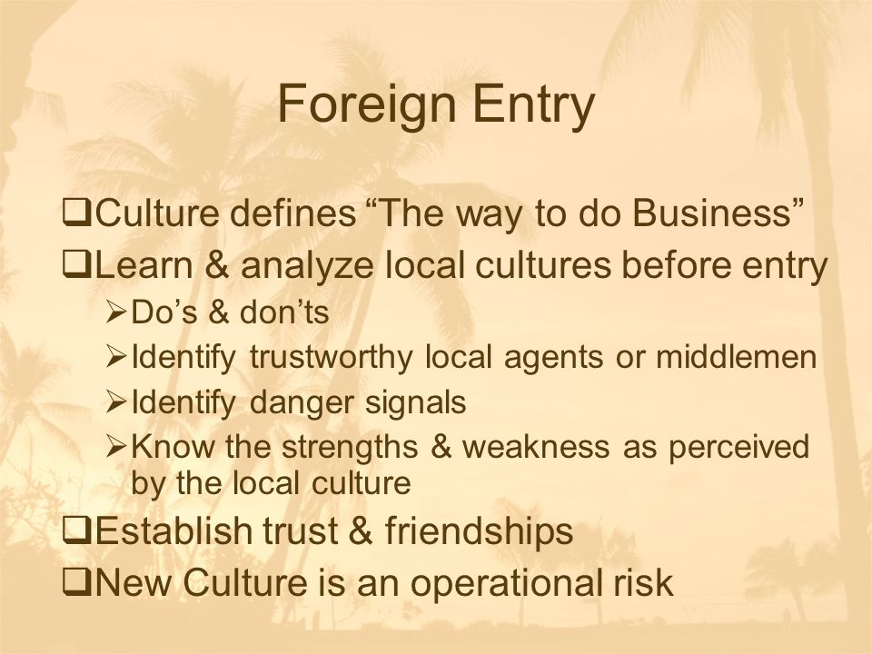 Foreign Entry Culture defines The way to do Business