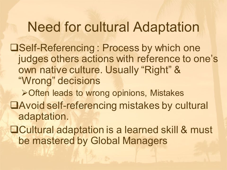 Need for cultural Adaptation