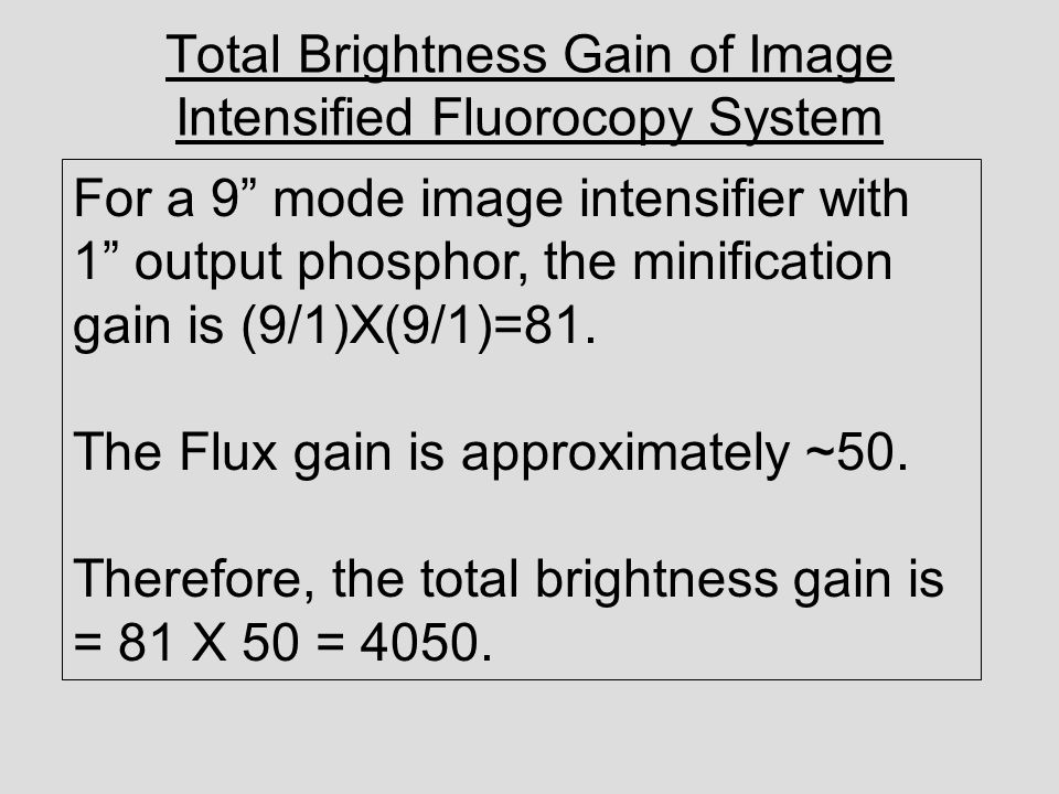 Total Brightness Gain of Image Intensified Fluorocopy System