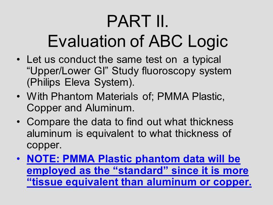 PART II. Evaluation of ABC Logic