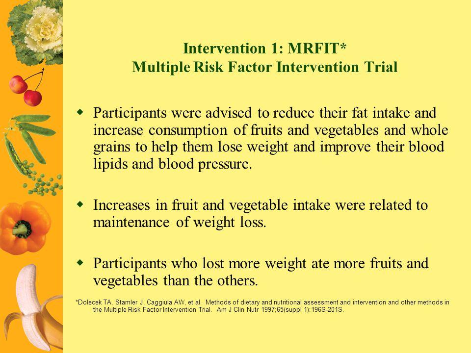 Intervention 1: MRFIT* Multiple Risk Factor Intervention Trial