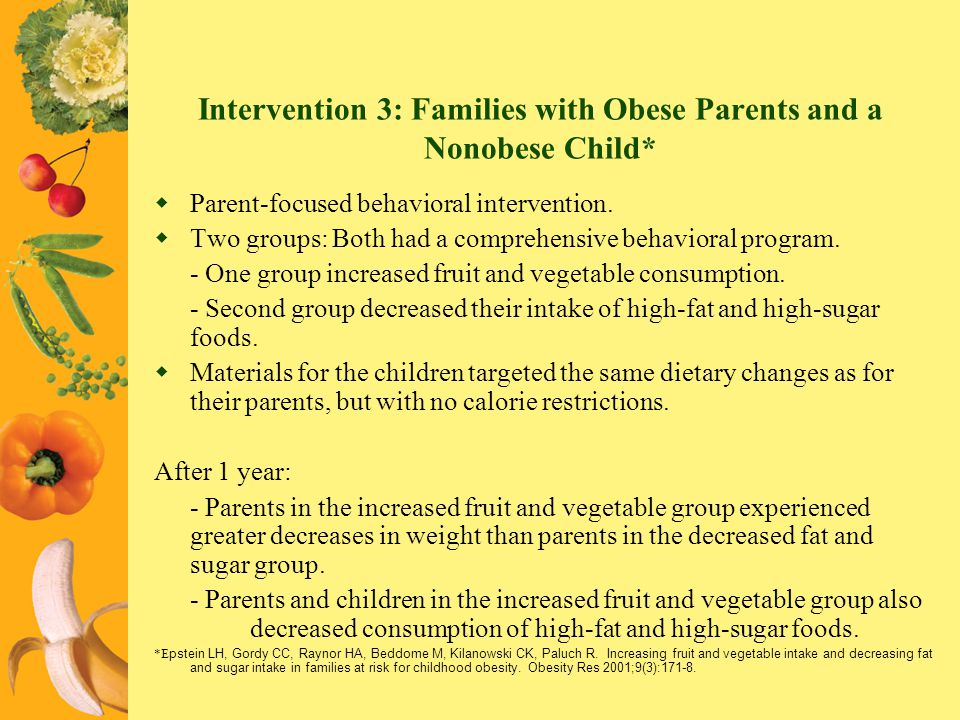 Intervention 3: Families with Obese Parents and a Nonobese Child*
