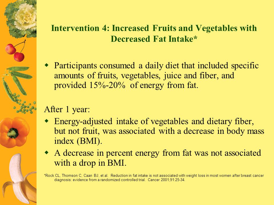 Intervention 4: Increased Fruits and Vegetables with Decreased Fat Intake*