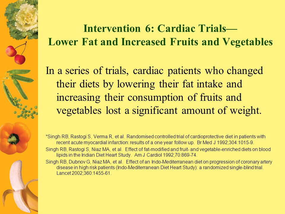 Intervention 6: Cardiac Trials— Lower Fat and Increased Fruits and Vegetables