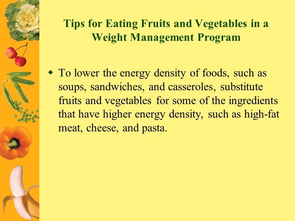 Tips for Eating Fruits and Vegetables in a Weight Management Program