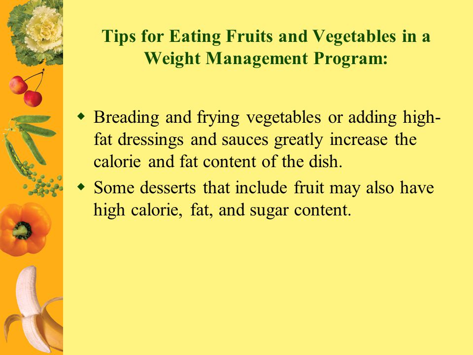 Tips for Eating Fruits and Vegetables in a Weight Management Program: