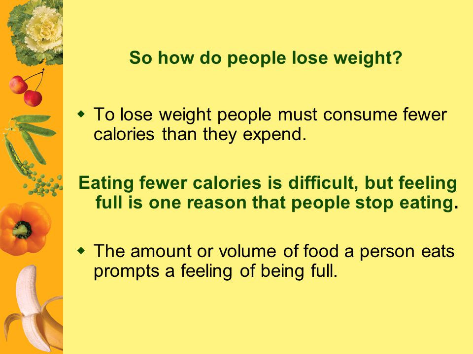 So how do people lose weight