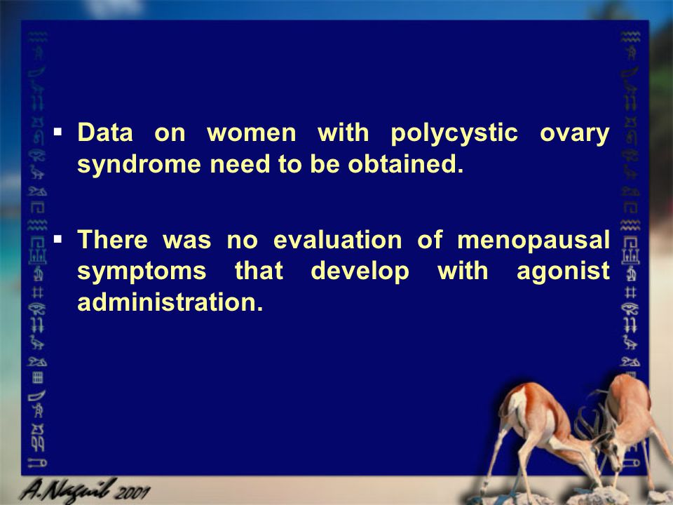 Data on women with polycystic ovary syndrome need to be obtained.
