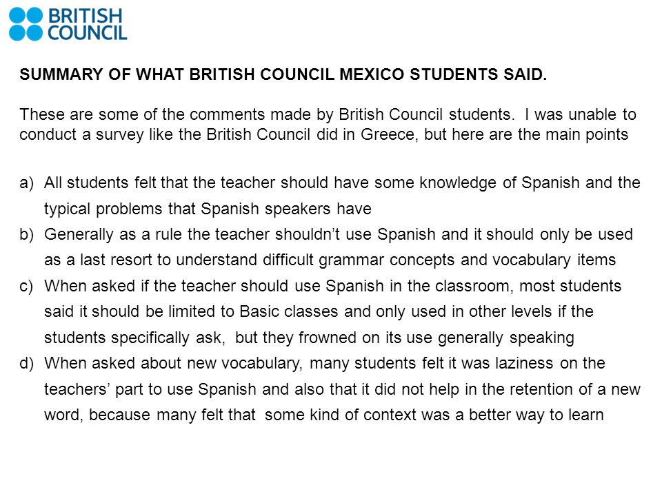SUMMARY OF WHAT BRITISH COUNCIL MEXICO STUDENTS SAID.