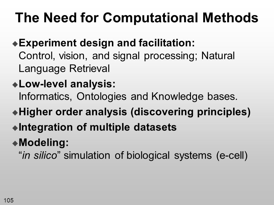 The Need for Computational Methods