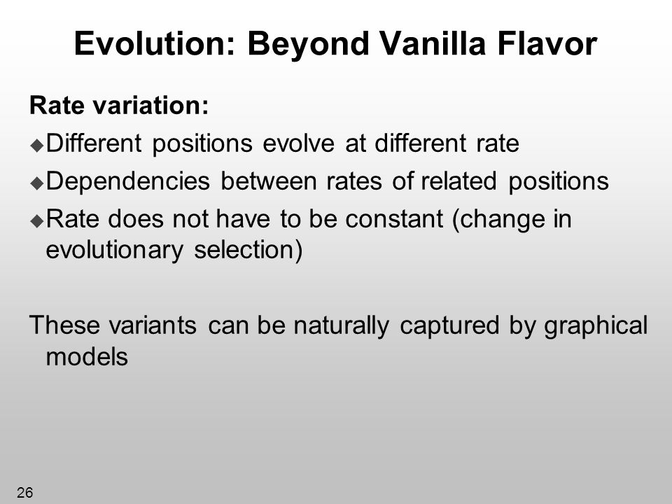 Evolution: Beyond Vanilla Flavor