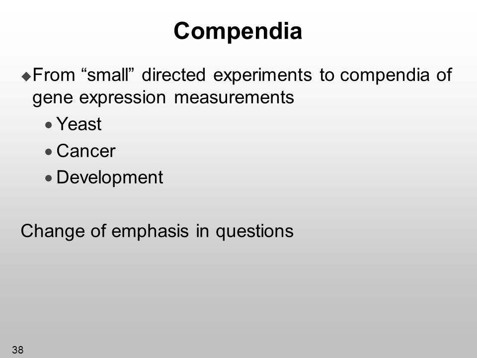 Compendia From small directed experiments to compendia of gene expression measurements. Yeast. Cancer.