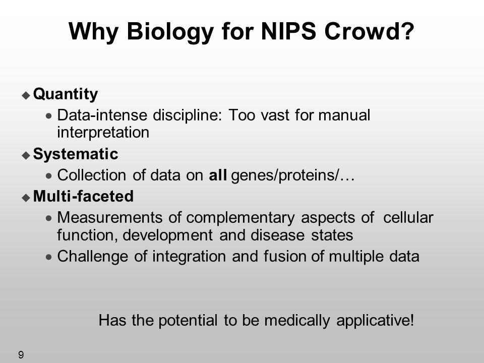 Why Biology for NIPS Crowd