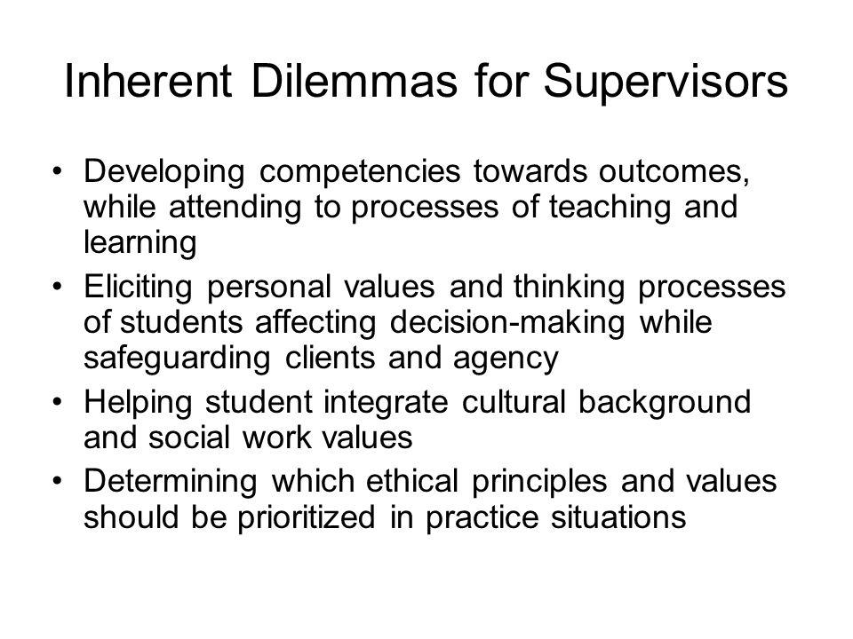 Inherent Dilemmas for Supervisors