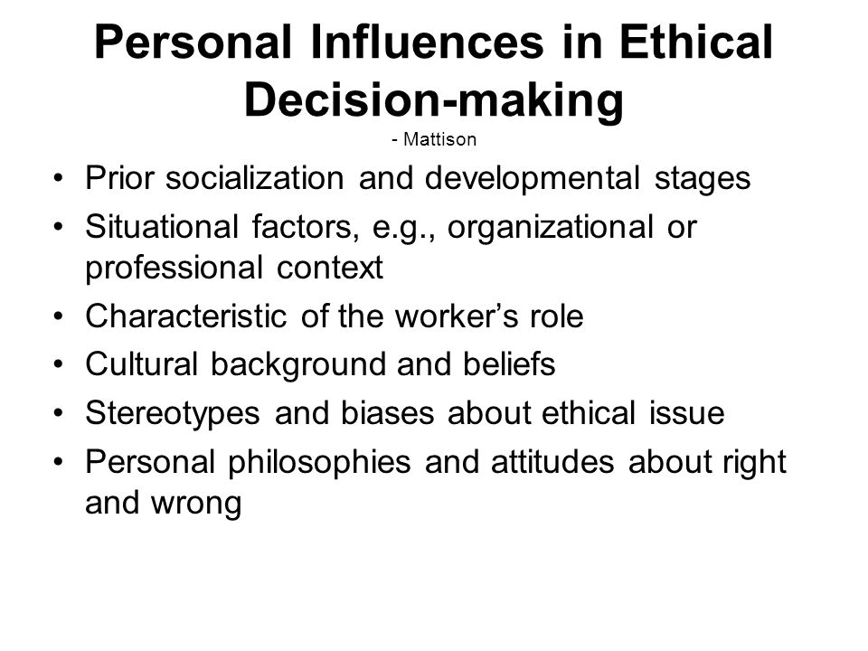 Personal Influences in Ethical Decision-making - Mattison