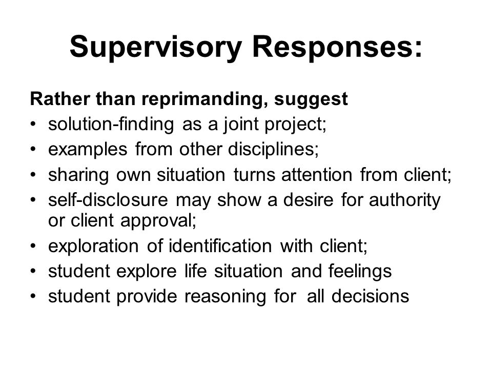 Supervisory Responses:
