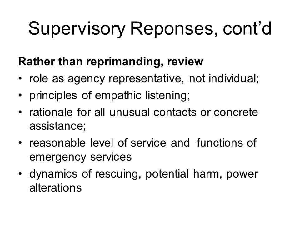 Supervisory Reponses, cont'd
