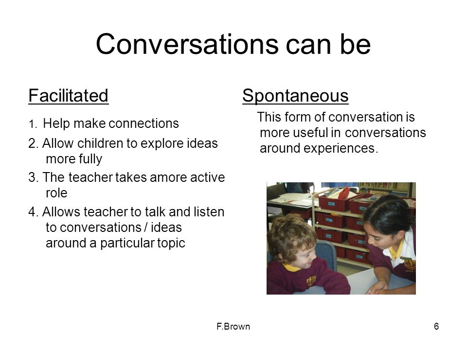 Conversations can be Facilitated Spontaneous